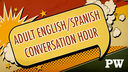 Spanish/English Conversation Hour at PW: next meeting on November 20