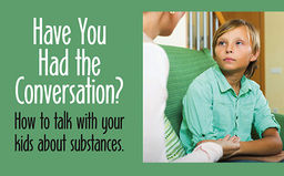 Have you had the conversation? How to talk with your kids about substances.