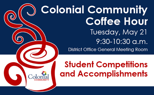 Colonial Community Coffee Hour: May 21 — Student Competitions and Accomplishments