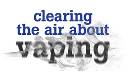 Clearing the Air about Vaping: March 23