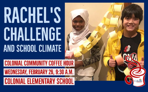 Colonial Community Coffee Hour: — Rachel's Challenge and School Climate
