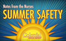Notes from the Nurses: Summer Safety