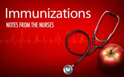 Notes from the Nurses: Immunizations & More