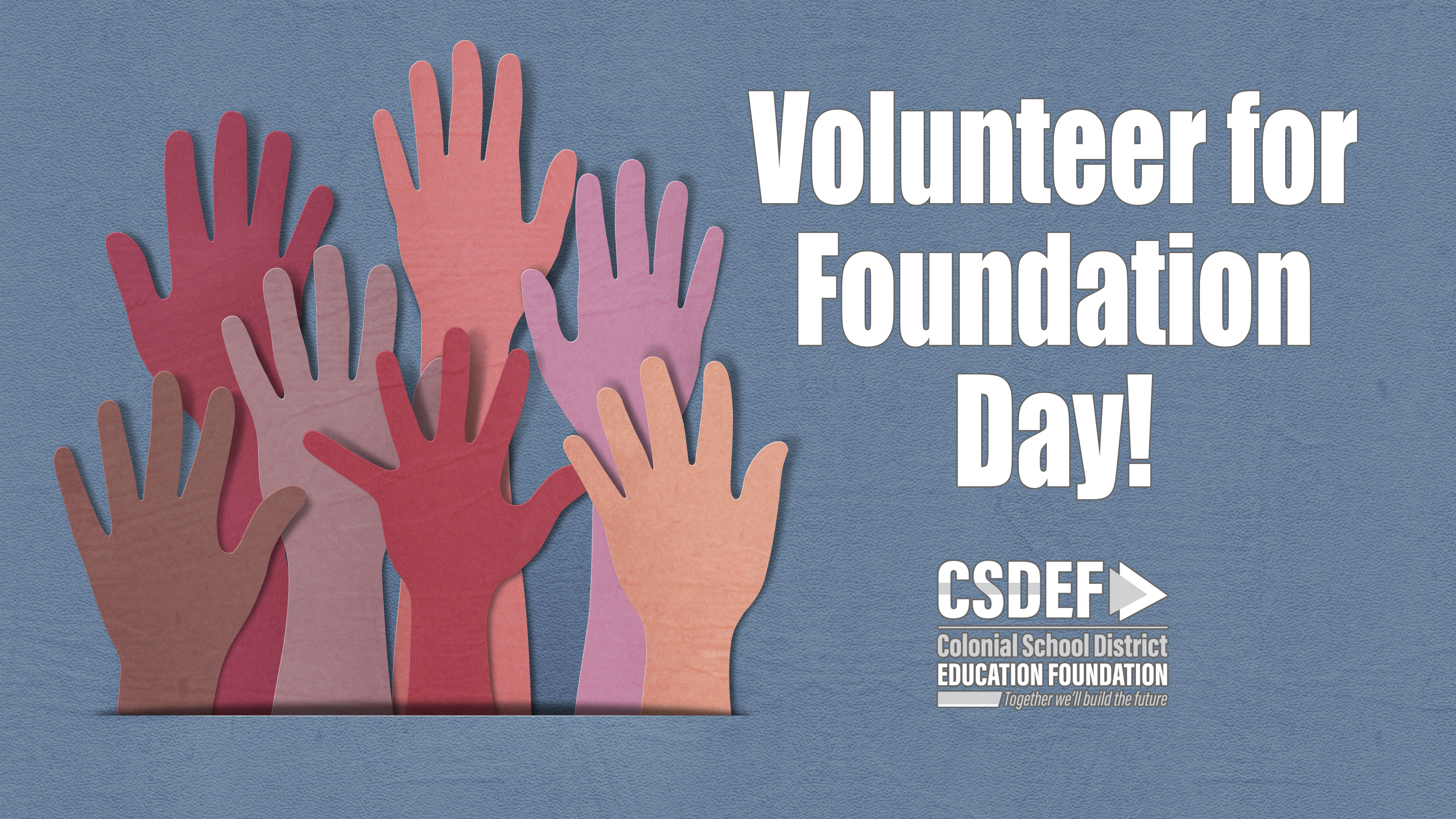 "Graphic of raised hands made out of colored paper and the text ""Volunteer for Foundation Day"""